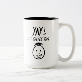 Yay - It's Coffee Time Mug