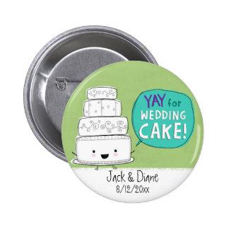 ¡YAY para el pastel de bodas!  Personalizable Pin Redondo De 2 Pulgadas