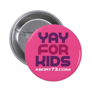 Yay para los niños/Abort73.com Pin Redondo De 2 Pulgadas