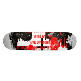 Ye as I walk through the Valley. Skateboard