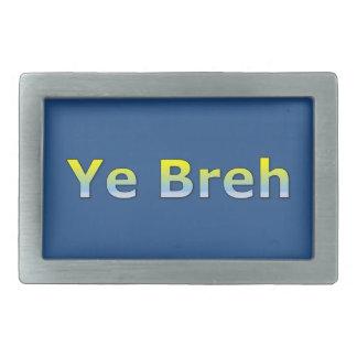 YE Breh (sí Bro - argot del tipo) Hebillas De Cinturón Rectangulares