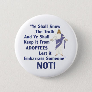 Ye Shall Know Pinback Button