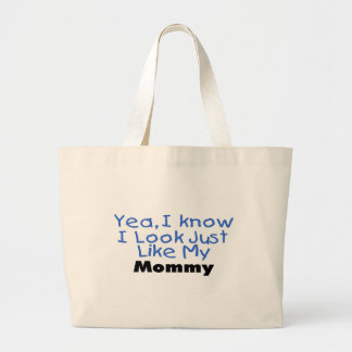 Yea, I Know I Look Just Like My Mommy (blue) Large Tote Bag