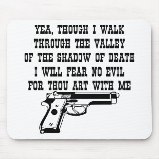 Yea Though I Walk Through (My Gun Is With Me) Mouse Pad