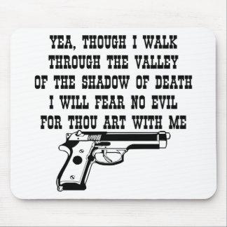 Yea Though I Walk Through My Gun Is With Me Mousepad