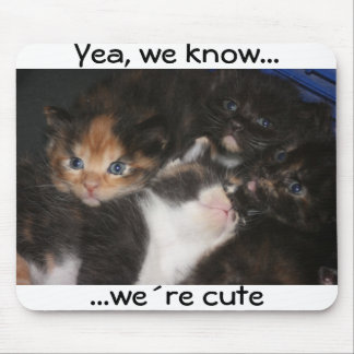 Yea we know we´re cute mouse pad