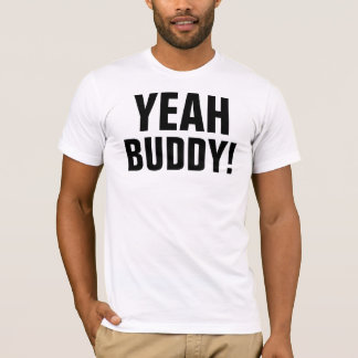 Yeah Buddy! T-Shirt