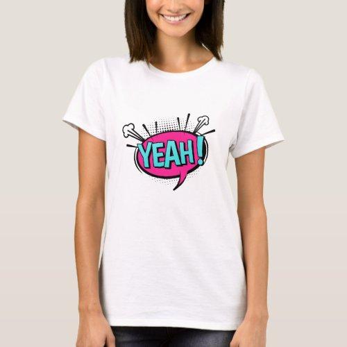 YEAH Comic Retro Pop Art Speech Bubble Her T_Shirt