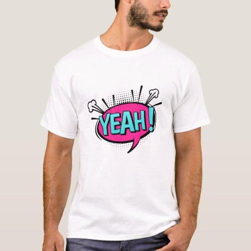 YEAH Comic Retro Pop Art Speech Bubble His T_Shirt