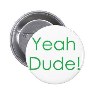 Yeah Dude Green Buttons