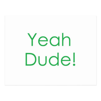 Yeah Dude- Green Postcard