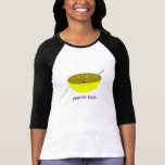 Yeah For Soup. Tshirt