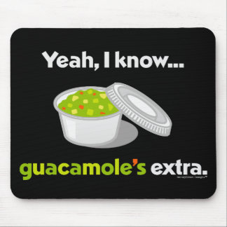 Yeah I Know Guacamole is Extra (Light Text) Mouse Pad
