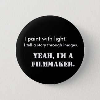 Yeah, I'm a Filmmaker Button