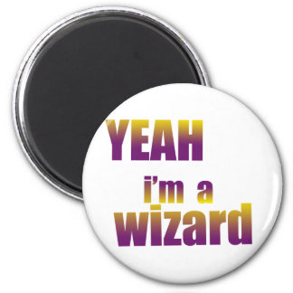 Yeah I'm a Wizard 2 Inch Round Magnet