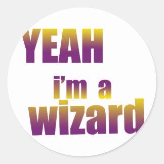 Yeah I'm a Wizard Classic Round Sticker
