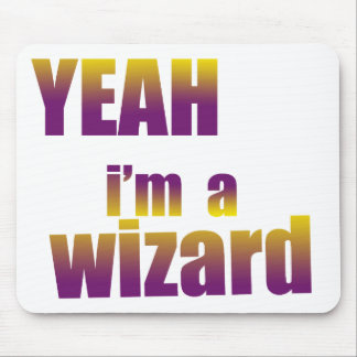 Yeah I'm a Wizard Mouse Pad