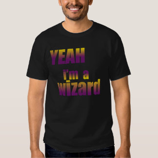 Yeah I'm a Wizard T-shirt