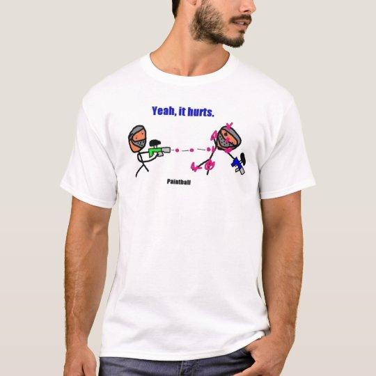 Yeah, It hurts T-Shirt