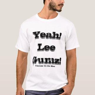 Yeah!Lee Gumz!, Yeah!Lee Gumz!, Ulavale To Da Max! T-Shirt