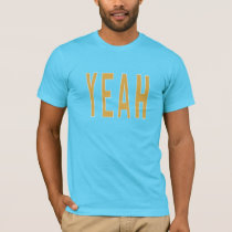 Yeah - Motivational T-Shirt