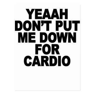 YEAH, NO (DON'T PUT ME DOWN FOR CARDIO) - Copy.png Postcard