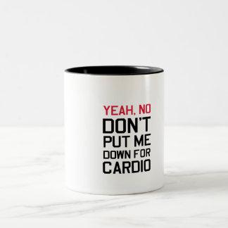 Yeah, No. Don't Put Me Down For Cardio Two-Tone Coffee Mug