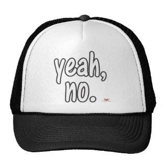 Yeah, no. trucker hat