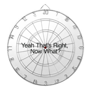 Yeah That's Right, Now What? Dartboards