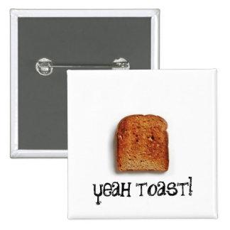 yeah toast! pinback button