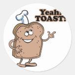 Yeah! TOAST! Round Sticker
