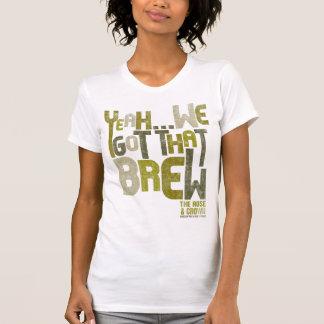 """Yeah, We Got That""  - Womens Tee Shirts"
