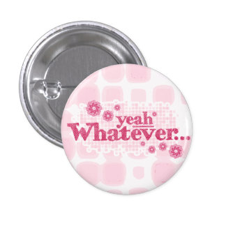 yeah whatever... red & pink button/badge button