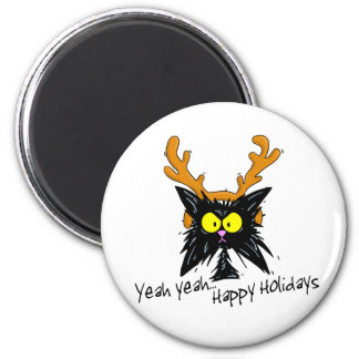 """""""Yeah Yeah...Happy Holidays"""" 2 Inch Round Magnet"""