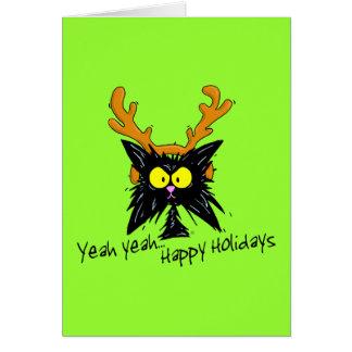 """Yeah Yeah...Happy Holidays"" Greeting Card"