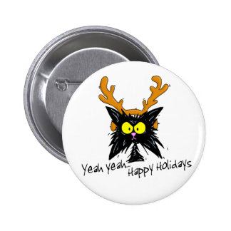 """Yeah Yeah...Happy Holidays"" Pinback Button"