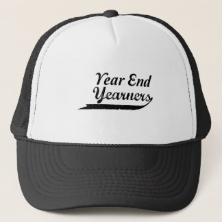 year end yearners trucker hat