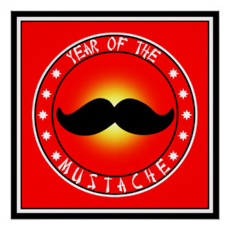 Year of the Mustache Poster