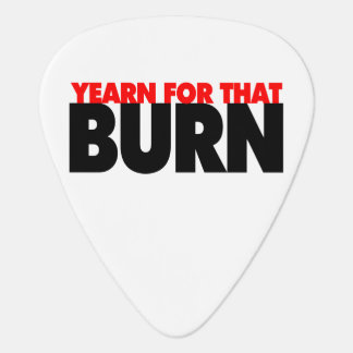 Yearn For That Burn Guitar Pick