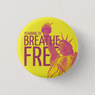 Yearning to Breathe Free Pinback Button