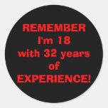 ¡yearsofEXPERIENCE de REMEMBERI'm 18with 32! Pegatinas