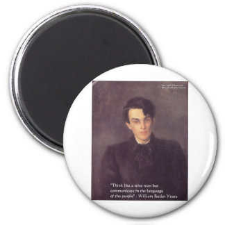 "Yeats ""Think Wise"" Wisdom Quote Gifts & Cards Magnet"