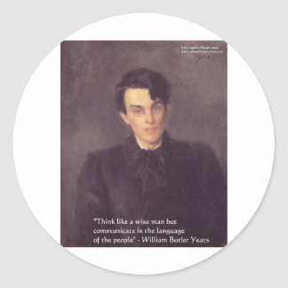"""Yeats """"Think Wise"""" Wisdom Quote Gifts & Cards Classic Round Sticker"""