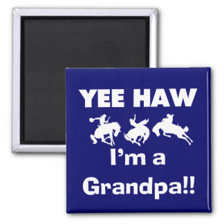 Yee Haw I'm a Grandpa T-shirts and Gifts 2 Inch Square Magnet