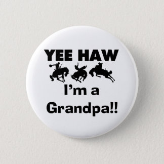 Yee Haw I'm a Grandpa T-shirts and Gifts Pinback Button