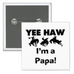Yee Haw I'm a Papa T-shirts and GIfts Pinback Button