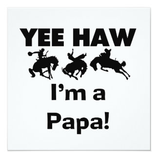 Yee Haw I'm a Papa T-shirts and GIfts 5.25x5.25 Square Paper Invitation Card