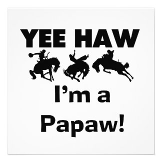 Yee Haw I'm a Papaw T-shirts and Gifts Custom Invite