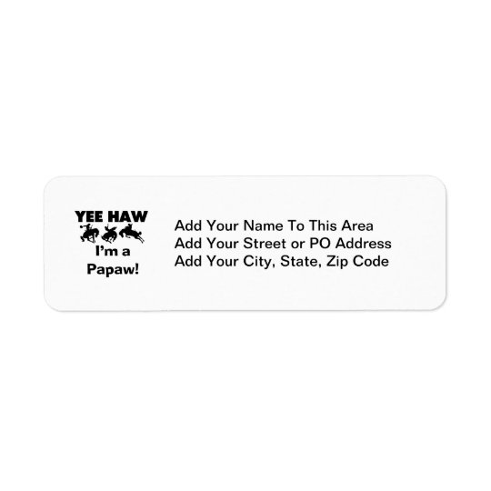 Yee Haw I'm a Papaw T-shirts and Gifts Label