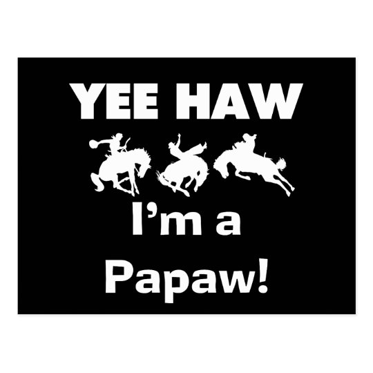 Yee Haw I'm a Papaw T-shirts and Gifts Postcard